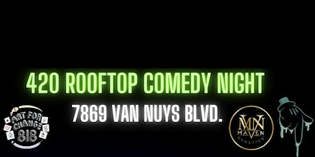 420 ROOFTOP COMEDY NIGHT tickets