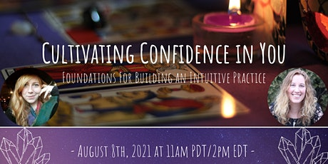 Cultivating Confidence in You:Foundation for Building an Intuitive Practice tickets