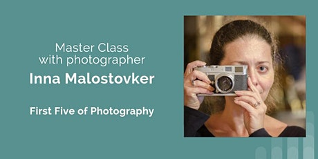 Evening Master Class with Photographer  Inna Malostovker tickets