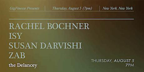 GigFinesse Presents: Rachel Bochner   ISY   Susan Darvishi   ZAB tickets