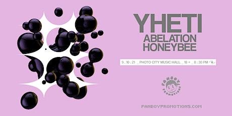 YHETI W/ Abelation - Honeybee at Photo City Music Hall tickets
