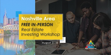 Free Nashville Area Real Estate Investing Event, 8/3-8/5! tickets