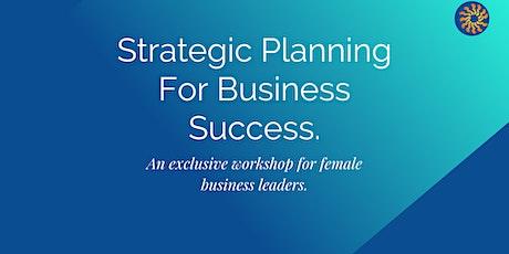 Strategic Planning Workshop  For Female Business Leaders tickets