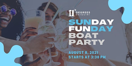 SUNDAY FUNDAY BOAT PARTY WITH 11 DEGREES DAIQUIRI tickets