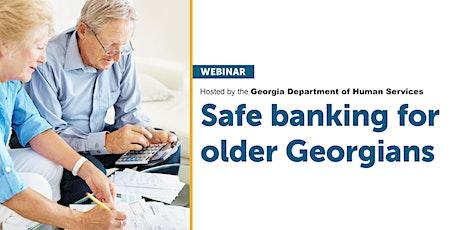 Safe Banking for Older Georgians Webinar tickets