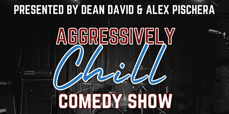 Aggressively Chill Comedy Show tickets