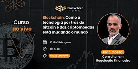 Blockchain: Como a tecnologia por trás do bitcoin está mudando o mundo . bilhetes