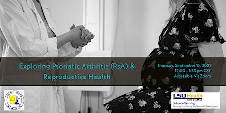 Exploring Psoriatic Arthritis (PsA) & Reproductive Health tickets