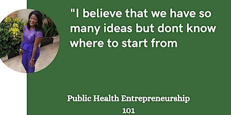 Public health entrepreneurship 101 tickets