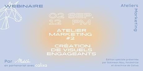 Atelier marketing #2 - Création de visuels engageants billets