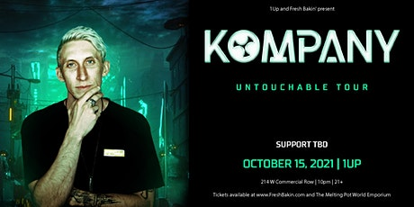 KOMPANY 'Untouchable Tour' at 1Up tickets