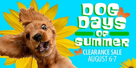 Dog Days of Summer Clearance Sale tickets