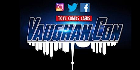 Vaughan Con 2021 tickets