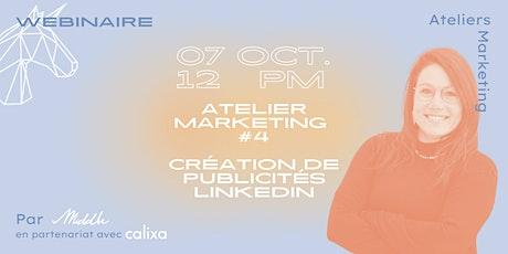 Atelier marketing #4 - Création de publicités LinkedIn billets