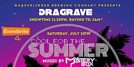 Dragrave: Cool for the Summer tickets