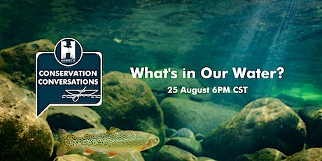 Conservation Conversations: What's in Our Water? tickets