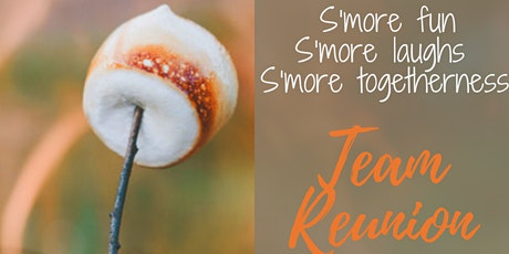 S'More Togetherness Team Reunion tickets