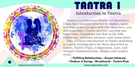 Tantra Intro - Exploring Conscious Tantric Relationships 2021! tickets