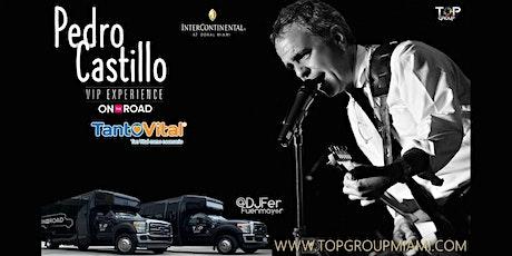 PEDRO CASTILLO VIP EXPERIENCE ON THE ROAD tickets
