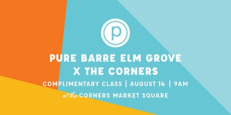 Pure Barre Elm Grove X The Corners: Complimentary Pop Up tickets