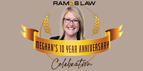 Meghan's 10 Year Anniversary Celebration at Ramos Law! tickets