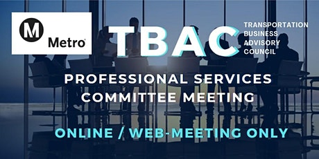 LA Metro TBAC Professional Services Committee Meeting - WEB / ONLINE ONLY tickets