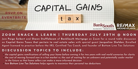 BankSouth Presents: Capital Gains Taxes Pertaining To RE Sales Snack&Learn tickets