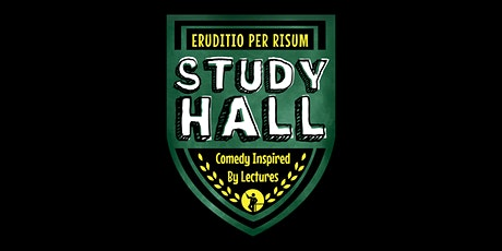 Study Hall: Comedy Inspired By Lectures! tickets
