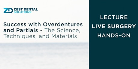 Success with Overdentures & Partials: The Science, Techniques & Materials tickets