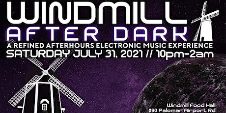 Windmill: After Dark 2.0 tickets