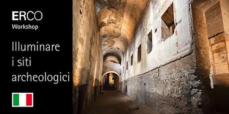 ERCO Workshop - Illuminare I Siti Archeologici biglietti