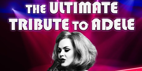 THE ULTIMATE TRIBUTE TO ADELE  Natalie Ann Black tickets