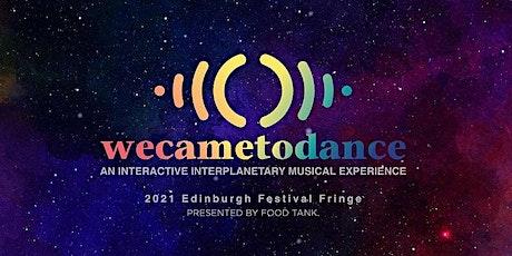 WeCameToDance at the 2021 Edinburgh Festival Fringe tickets