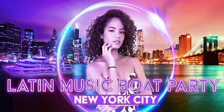 THE #1 Latin Music Yacht Cruise - Friday Night NYC Boat Party tickets
