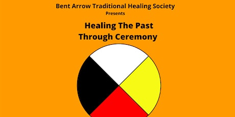 Healing The Past Through Ceremony tickets