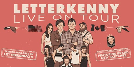 SOLD OUT: LETTERKENNY LIVE ! tickets