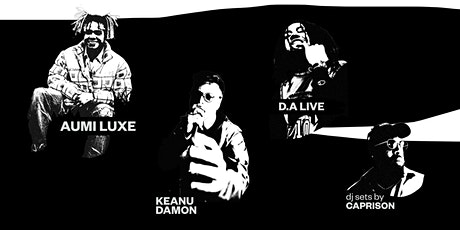 Aumi Luxe/ DJ CapriSon/ Keanu Damon/ D.A Live tickets