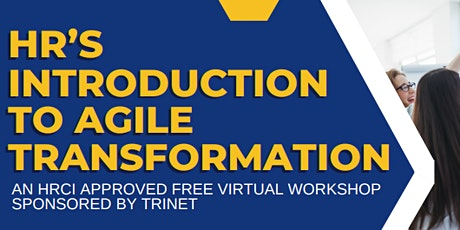 HR's Introduction To Agile Transformation, A FREE Virtual Workshop Tickets