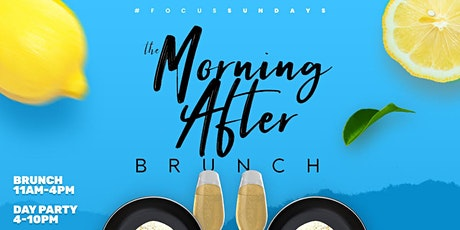The Morning After Brunch at Focus Sundays tickets