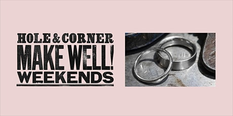 Silver Ring Taster Session @ Make Well with Hole & Corner tickets