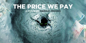 Film screening of The Price We Pay by Harold Crooks