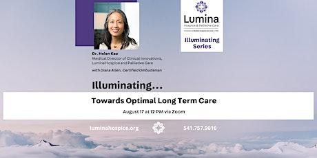 Illuminating…Towards Optimal Long Term Care tickets