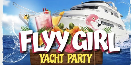 Flyy Girl Yacht Party tickets
