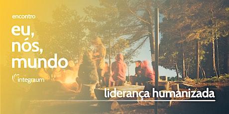 Encontro - Liderança Humanizada ingressos