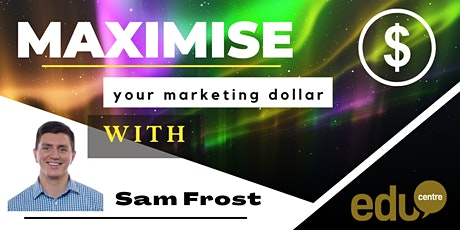 EduCentre's Seminar: Sam Frost - Marketing Keynote Speaker tickets