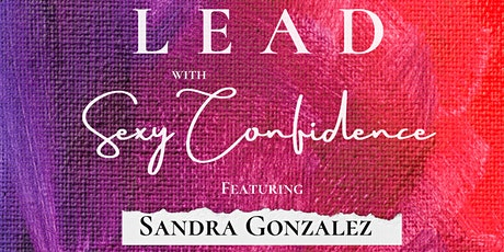 Lead - with Sexy Confidence tickets