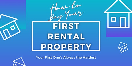 Getting that First Rental Property- Real investing and Home Ownership tickets