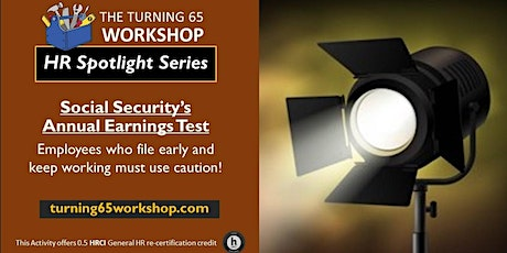 Spotlight 30-Minute Training: Social Security's  Annual Earnings Test tickets