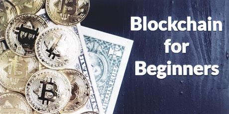 Blockchain 4 Beginners : An Introduction to Crypto Markets tickets