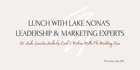 Lunch with Lake Nona's Leadership & Marketing Experts tickets